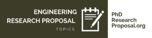 great engineering research proposal topics