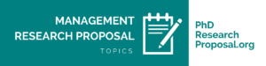 list of management research proposal topics