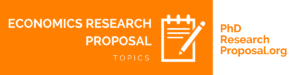 list of economics research proposal topics